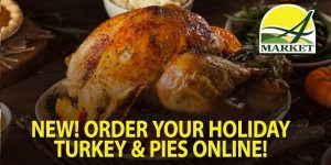 Now you can order your Turkeys & Pies on our website! Select your store and pay when you pick up.