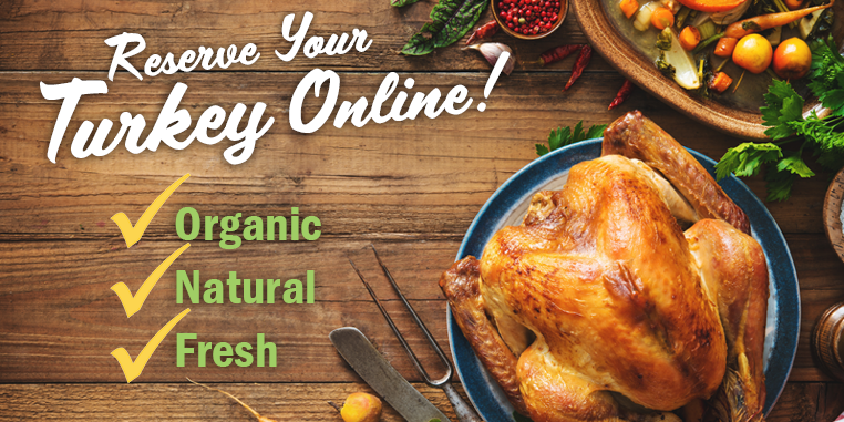 Reserve your Holiday turkey now.